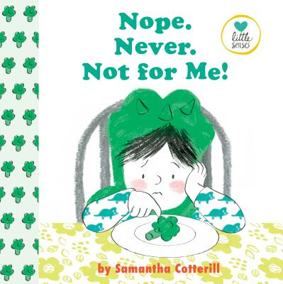 Nope. Never. Not For Me! (Little Senses) Cover Image