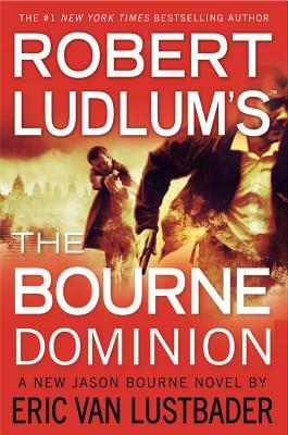 Robert Ludlum's (TM) The Bourne Dominion (Jason Bourne series #9) Cover Image