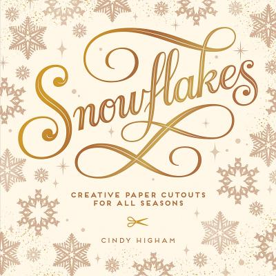 Snowflakes: Creative Paper Cutouts for All Seasons Cover Image