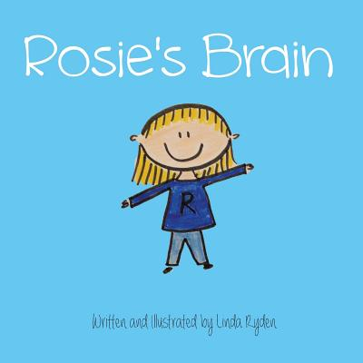 Rosie's Brain (Rosie & Friends: Kids Who Are Mindful & Kind #1) Cover Image