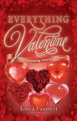 Everything Valentine: Heartwarming Stories of Love Cover Image