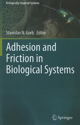 Adhesion and Friction in Biological Systems (Biologically-Inspired Systems #3) Cover Image