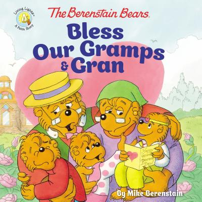The Berenstain Bears Bless Our Gramps and Gran Cover Image