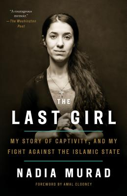 The Last Girl: My Story of Captivity, and My Fight Against the Islamic State Cover Image