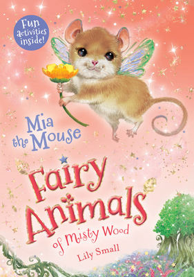 Mia the Mouse: Fairy Animals of Misty Wood Cover Image