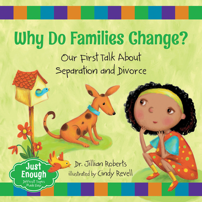 Why Do Families Change?: Our First Talk about Separation and Divorce (Just Enough #4) Cover Image