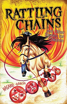 Rattling Chains and Other Stories for Children/Ruido de Cadenas y Otros Cuentos Para Ninos Cover