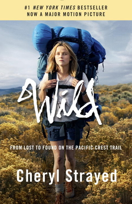 Wild (Movie Tie-in Edition): From Lost to Found on the Pacific Crest Trail (Paperback) Cheryl Strayed