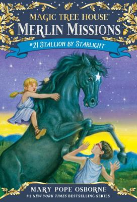 Stallion by Starlight (Magic Tree House (R) Merlin Mission #21) Cover Image