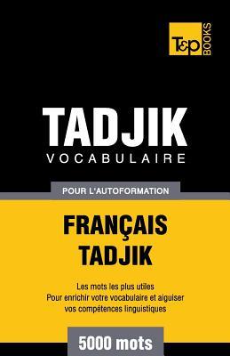 Vocabulaire français-tadjik pour l'autoformation. 5000 mots (French Collection #278) Cover Image