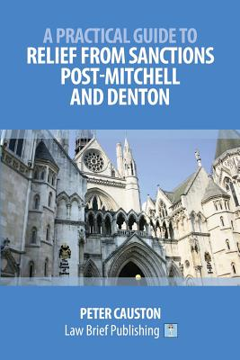 A Practical Guide to Relief from Sanctions Post-Mitchell and Denton Cover Image