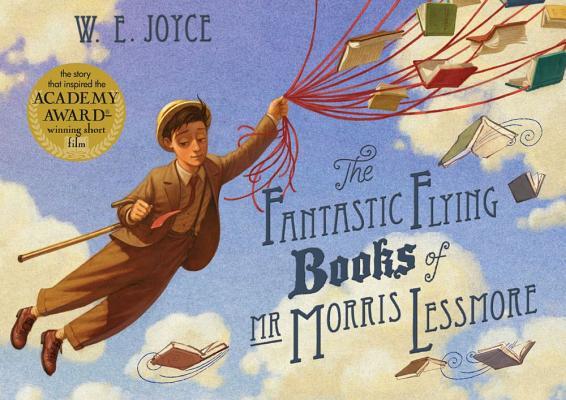 The Fantastic Flying Books of MR Morris Lessmore. W.E. Joyce Cover Image