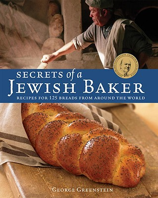Secrets of a Jewish Baker: Recipes for 125 Breads from Around the World [A Baking Book] Cover Image