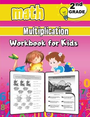 2nd Grade Math Multiplication Workbook for Kids: Grade 2 Activity Book, Second Grade Math Workbook, Fun Math Books for 2nd Grade Cover Image