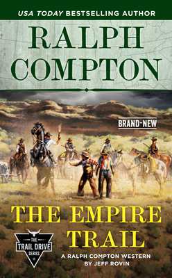 Cover for Ralph Compton the Empire Trail (The Trail Drive Series)