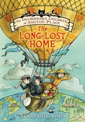 The Incorrigible Children of Ashton Place: Book VI: The Long-Lost Home Cover Image