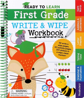 Ready to Learn: First Grade Write and Wipe Workbook: Fractions, Measurement, Telling Time, Descriptive Writing, Sight Words, and More! Cover Image