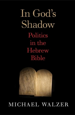 In God's Shadow: Politics in the Hebrew Bible Cover Image