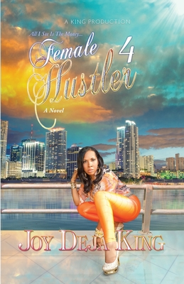 Female Hustler Part 4: All I See Is The Money... Cover Image