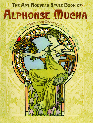 The Art Nouveau Style Book of Alphonse Mucha (Dover Fine Art) Cover Image