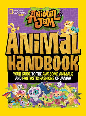 Animal Jam: Animal Handbook: Your Gudie to the Awesome animals and Fantastic Fashions of Jamaa by Natasha Levinger