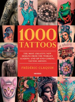 1000 Tattoos: The Most Creative New Designs from the World's Leading and Up-And-Coming Tattoo Artists Cover Image