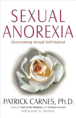 Sexual Anorexia: Overcoming Sexual Self-Hatred Cover Image