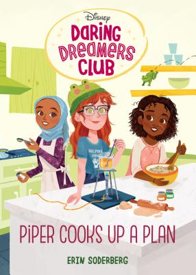 Daring Dreamers Club #2: Piper Cooks Up a Plan (Disney: Daring Dreamers Club) Cover Image