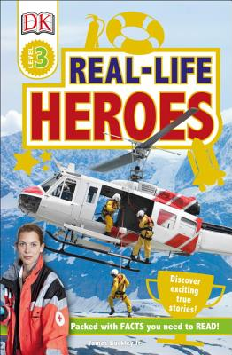 DK Readers L3: Real-Life Heroes (DK Readers Level 3) Cover Image