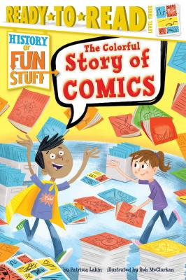 The Colorful Story of Comics (History of Fun Stuff) Cover Image