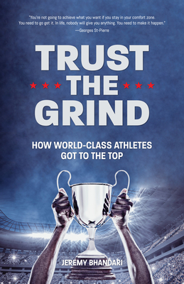 Trust the Grind: How World-Class Athletes Got to the Top (Motivational Book for Teens, Gift for Teen Boys, Teen and Young Adult Footbal Cover Image