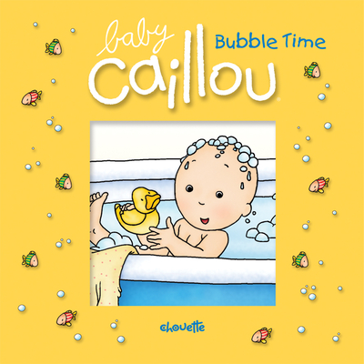 Baby Caillou: Bubble Time Cover Image