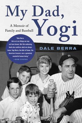 My Dad, Yogi: A Memoir of Family and Baseball Cover Image