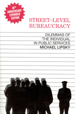 Street-Level Bureaucracy, 30th Anniversary Edition: Dilemmas of the Individual in Public Service Cover Image