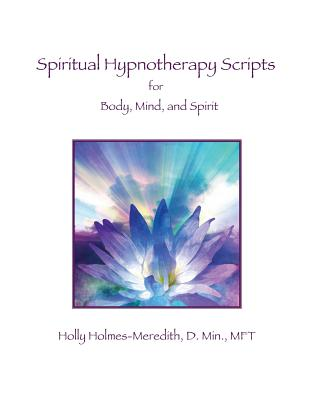 Spiritual Hypnotherapy Scripts: for Body, Mind, and Spirit Cover Image