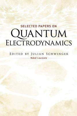 Selected Papers on Quantum Electrodynamics (Dover Books on Physics) Cover Image