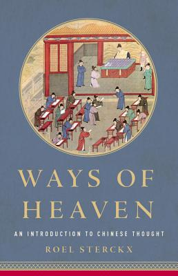 Ways of Heaven: An Introduction to Chinese Thought Cover Image