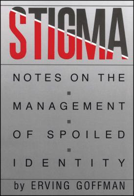 Stigma: Notes on the Management of Spoiled Identity Cover Image