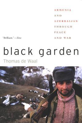 Black Garden: Armenia and Azerbaijan Through Peace and War Cover Image