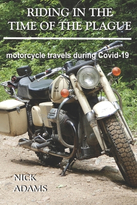 Riding in the Time of the Plague: motorcycle travels during Covid-19 Cover Image