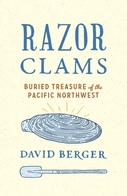Razor Clams: Buried Treasure of the Pacific Northwest Cover Image