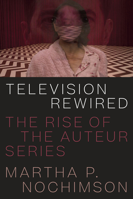 Television Rewired: The Rise of the Auteur Series Cover Image