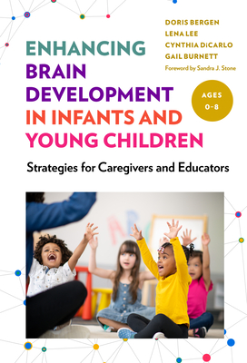 Enhancing Brain Development in Infants and Young Children: Strategies for Caregivers and Educators Cover Image