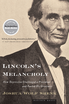 Lincoln's Melancholy: How Depression Challenged a President and Fueled His Greatness Cover Image