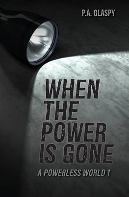 When the Power is Gone (Powerless World #1) Cover Image