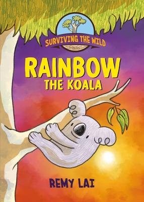 Surviving the Wild: Rainbow the Koala Cover Image