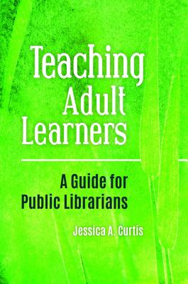 Teaching Adult Learners: A Guide for Public Librarians Cover Image
