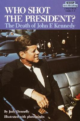 Who Shot the President?: The Death of John F. Kennedy Cover Image