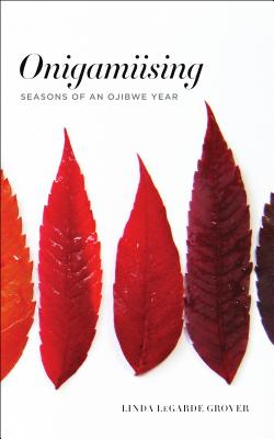 Onigamiising: Seasons of an Ojibwe Year Cover Image