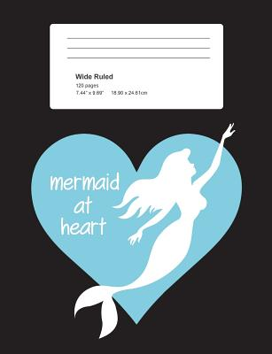 Mermaid At Heart: Black Composition Notebook Wide Ruled 7.5 x 9.7 in, 120 pages book for girls, school kids, students and teachers Cover Image
